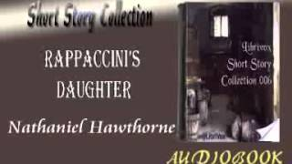 Rappaccini's Daughter Nathaniel Hawthorne Audiobook Short Story