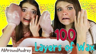 100 Layers Of Wax Challenge! HUGE HANDS!! / AllAroundAudrey