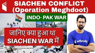 Siachen Conflict | How India Captured Siachen | Strategic Imp of Operation Meghdoot