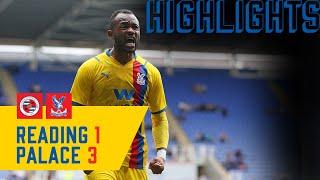 Reading 1-3 Crystal Palace | Match Highlights