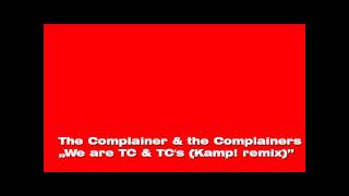 The Complainer & the Complainers - We are TC & TC