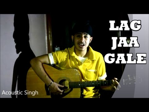 Lag jaa gale (Unplugged) | Acoustic Singh Cover