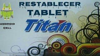 Como Formatear Una Tablet Titan (Android Cell)