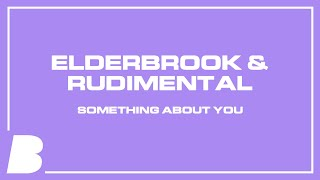 Elderbrook & Rudimental - Something About You