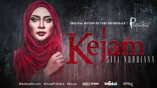 Siti Nordiana - KEJAM [Official Lyric Video] [OST PUSAKA)