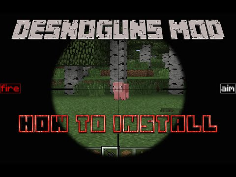 How to install the DesnoGuns Mod (with texture and sounds too)