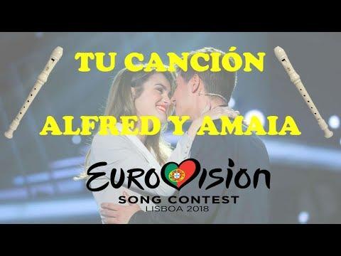 Tu Canción - Alfred y Amaia (Eurovisión - España) / Flauta Dulce (NOTAS)