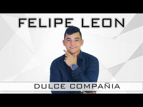 DULCE COMPAÑIA- FELIPE LEON