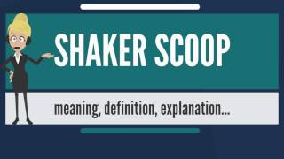 What is SHAKER SCOOP? What does SHAKER SCOOP mean? SHAKER SCOOP meaning, definition & explanation