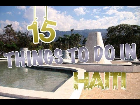 Top 15 Things To Do In Haiti