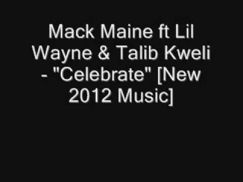 "Mack Maine ft Lil Wayne & Talib Kweli - ""Celebrate"" [New Music 2012]"