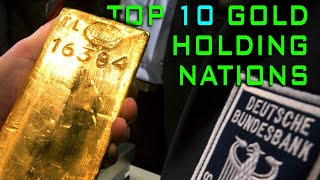 The BIG 10!! The Most POWERFUL NATIONS HOLD GOLD!!!!!!!!!!!!!!