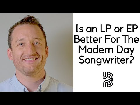 EP vs LP | Which Is Better For The Modern Songwriter?