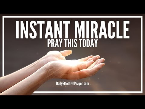Prayer For Instant Miracle - Powerful Prayer for a Miracle Today