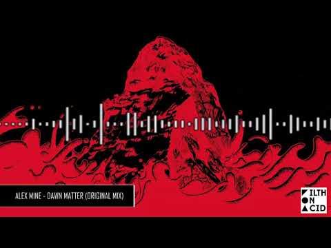 Alex Mine - Dawn Matter (Original Mix)