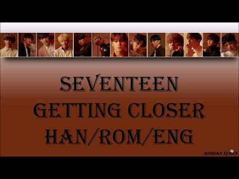 SEVENTEEN - Getting Closer (Han/Rom/Eng) Lyrics