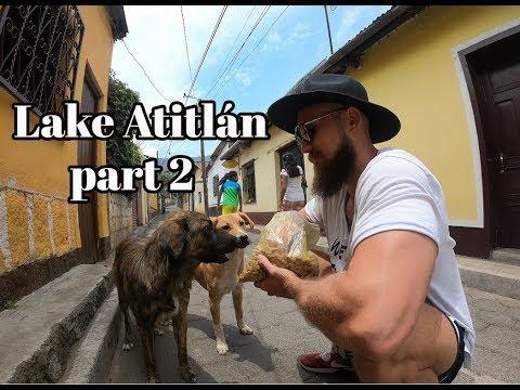 Backpacking Central America - Lake Atitlán Guatemala, part 2
