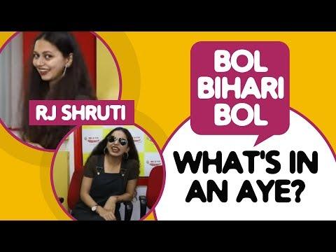 What's In An Aye?   Bol Bihari Bol   RJ Shruti   Radio Mirchi