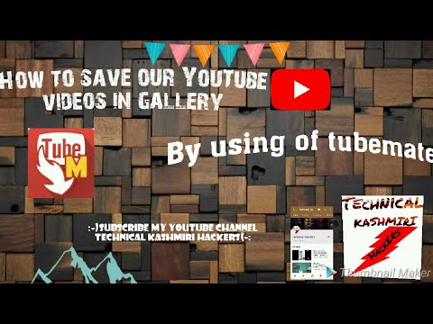 How can I save YouTube  videos in Gallery | by using Tubemate latest Update |