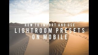 How to IMPORT and USE Lightroom Presets on MOBILE