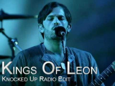 Kings Of Leon - Knocked Up (Radio Edit)