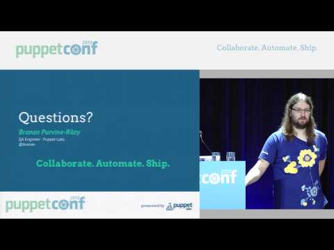 How Puppet Labs Tests and Validates Puppet Enterprise - PuppetConf 2013
