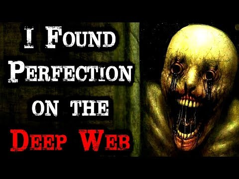 """I Found Perfection on the Deep Web"" 
