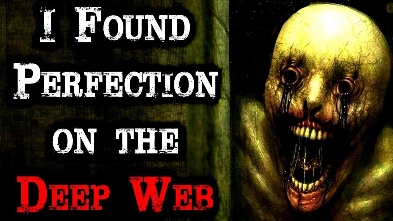 i found perfection on the deep web creepypasta storytime youtube