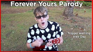 Forever Yours Parody - Trigger Warning Alex Day | Evan Edinger