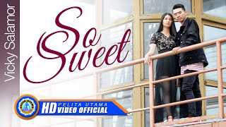 Download lagu Vicky Salamor - SO SWEET ( Official Music Video ) [HD]