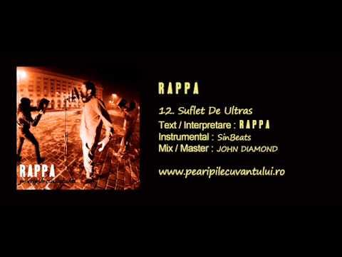 RAPPA - Suflet De Ultras [Pe Aripile Cuvântului / 2013]