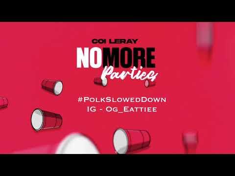 Coi Leray – No More Parties #SLOWED