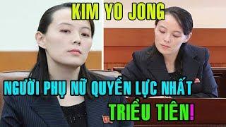 Chân dung KIM YO JONG - NGƯỜI PHỤ NỮ QUYỀN LỰC NHẤT TRIỀU TIÊN!
