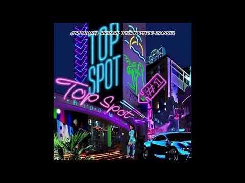 Top Spot Riddim Mix-may 2019 Maximum Sound