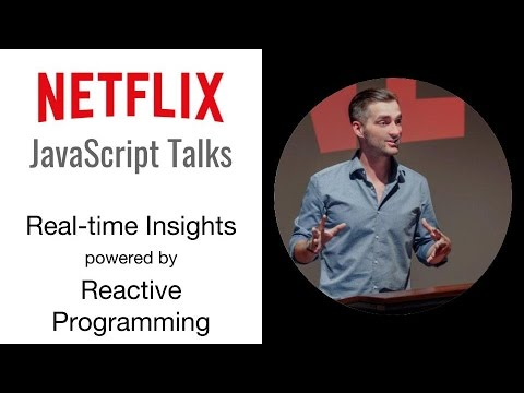 Netflix JavaScript Talks  Realtime Insights powered by Reactive Programming