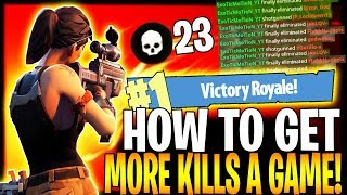 "HOW TO GET MORE KILLS IN FORTNITE BATTLE ROYALE! | ""Get 20+ Kills Every Game Tips & Tricks Ep. 13"