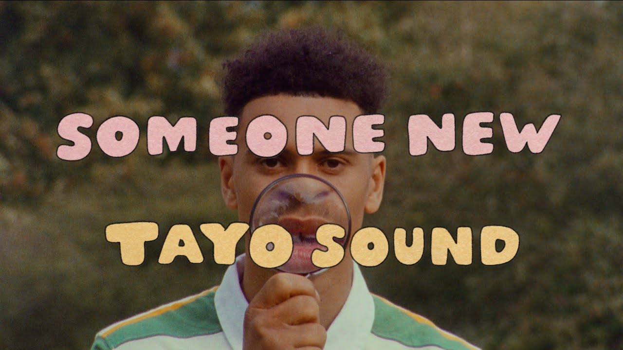 TAYO SOUND RELEASES BRAND NEW TRACK 'SOMEONE NEW'