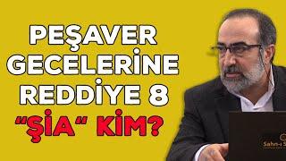 """Ebubekir Sifil - Peşaver Geceleri Eserine Reddiye - 8 - """"ŞİA"""" Kim?"""
