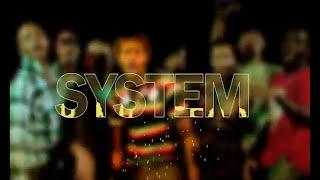 SYSTEM ANTHEM - ALEMBA, DK KWENYE BEAT , DJ MO , DJ SADIC , DUNCO , JIMMY GAIT, HEY-Z , NGASHVILLE