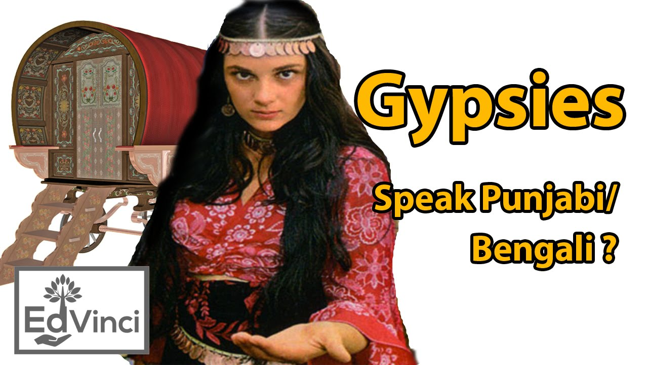 Gypsies - have they come from India ? Do they speak mix of Punjabi and  Bengali ?