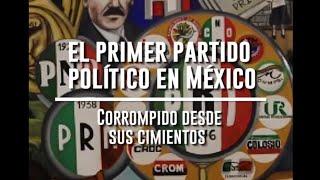 El primer partido político en México; Corrompido desde sus cimientos