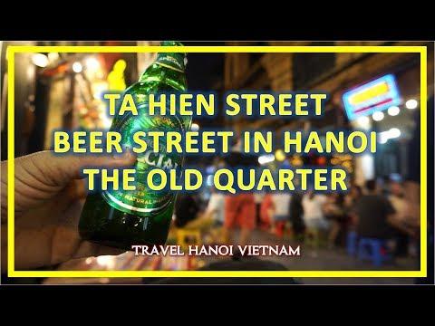 TA HIEN STREET | BEER STREET IN HANOI OLD QUARTER | TRAVEL HANOI VIETNAM