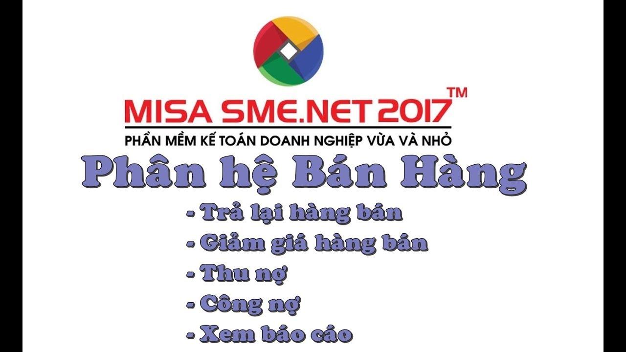 Phân hệ Bán hàng (trả lại hàng bán,giảm giá hàng bán…) trên MISA SME.NET 2017 | Học MISA Online