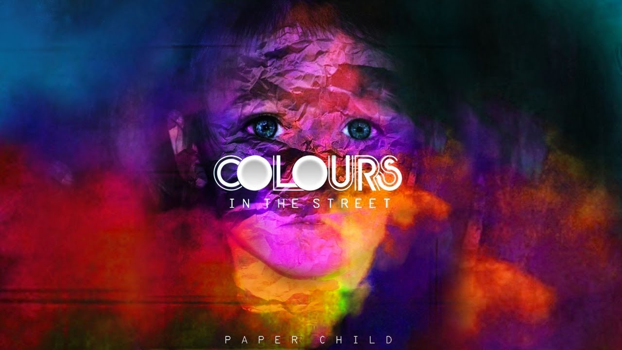Colours In The Street Paper Child (EP Version) YouTube Maxresdefault Watch?vuOGiIUbSd