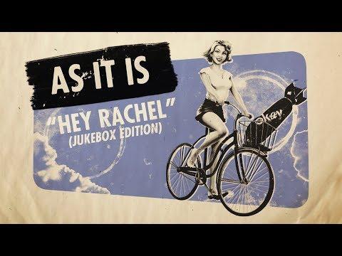 As It Is - Hey Rachel (Jukebox Edition)