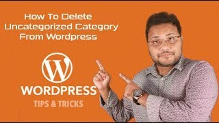 How To Delete Uncategorized Category From Wordpress Bangla wordpress tricks Tech Bubble