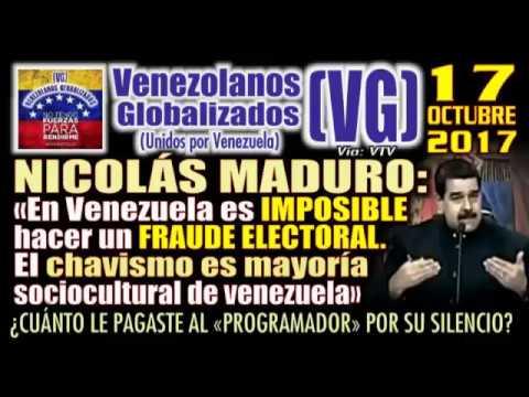 """(17/10/2017) – Nicolás Maduro: """"En Venezuela es IMPOSIBLE hacer un FRAUDE ELECTORAL"""" – (VG)"""