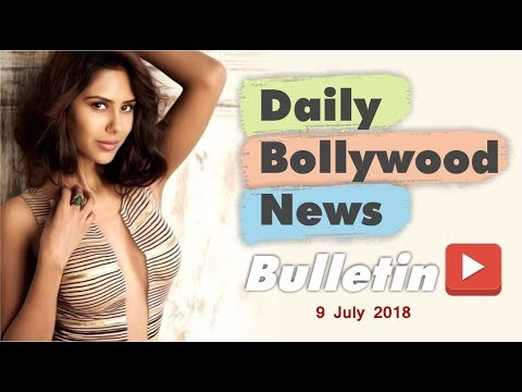 Latest Hindi Entertainment  From Bollywood  9 July 2018