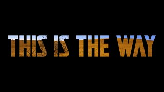This Is The Way (Week 1) - Full Service