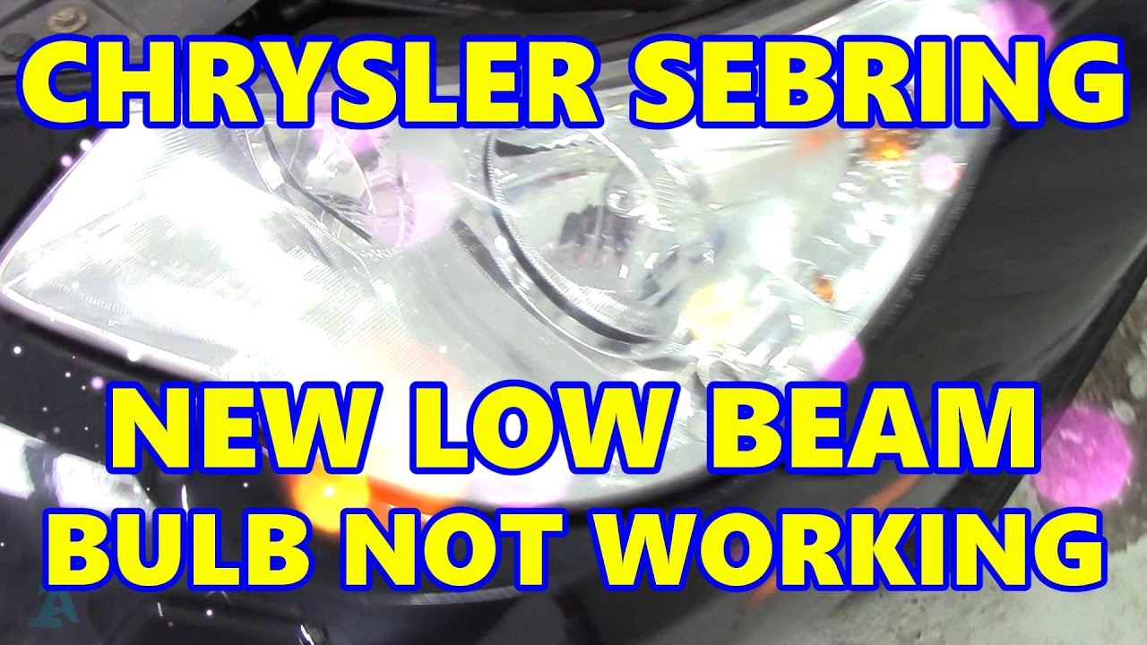 chrysler sebring 2009 no low beam headlight after bulb changed b162b chrysler sebring 2009 no low beam headlight after bulb changed b162b b162c